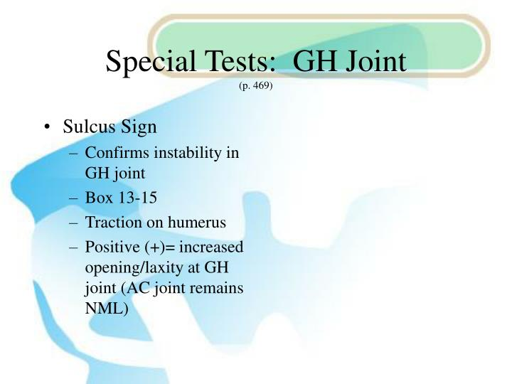 Special Tests:  GH Joint