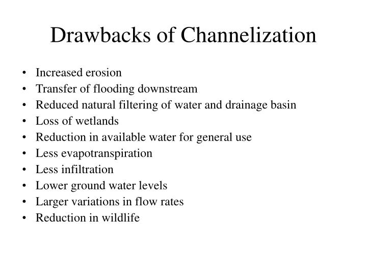 Drawbacks of Channelization