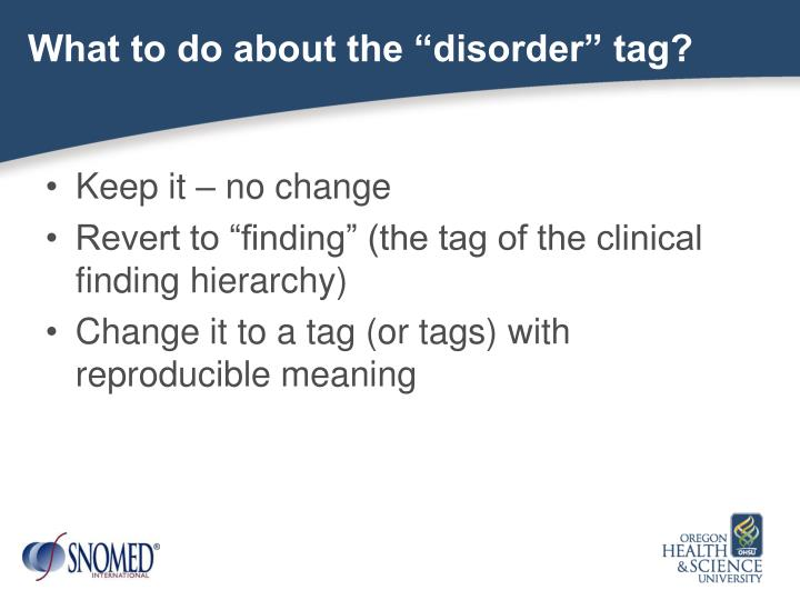 "What to do about the ""disorder"" tag?"