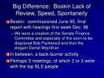 big difference boskin lack of review speed spontaneity