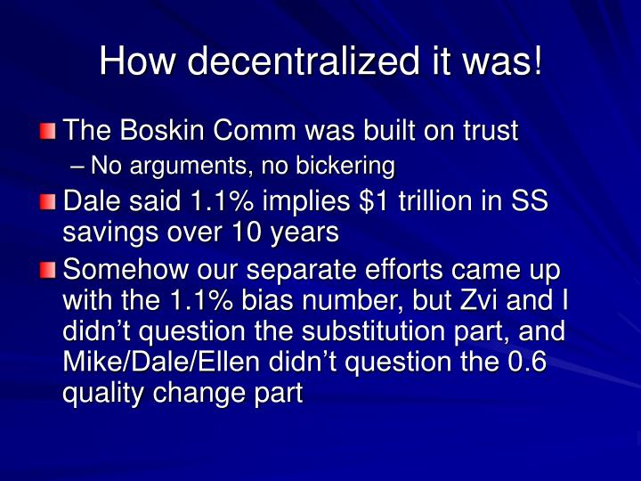 How decentralized it was!