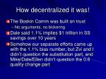 how decentralized it was
