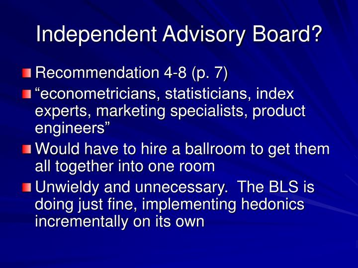 Independent Advisory Board?