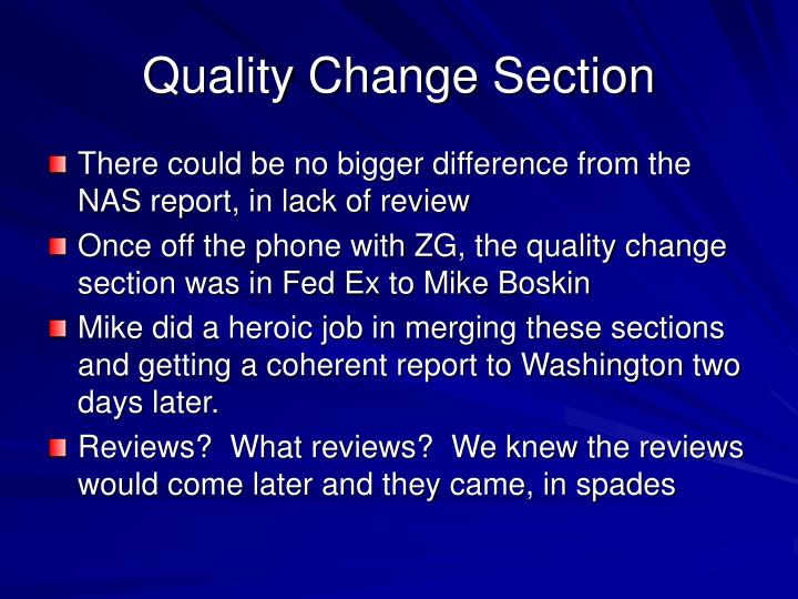 Quality Change Section