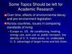 some topics should be left for academic research