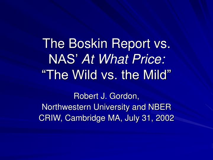 the boskin report vs nas at what price the wild vs the mild