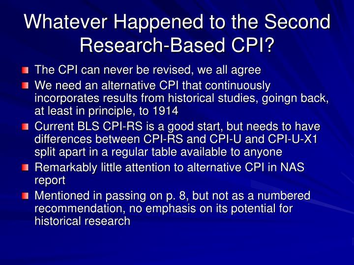 Whatever Happened to the Second Research-Based CPI?