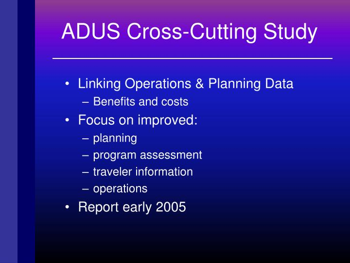 ADUS Cross-Cutting Study