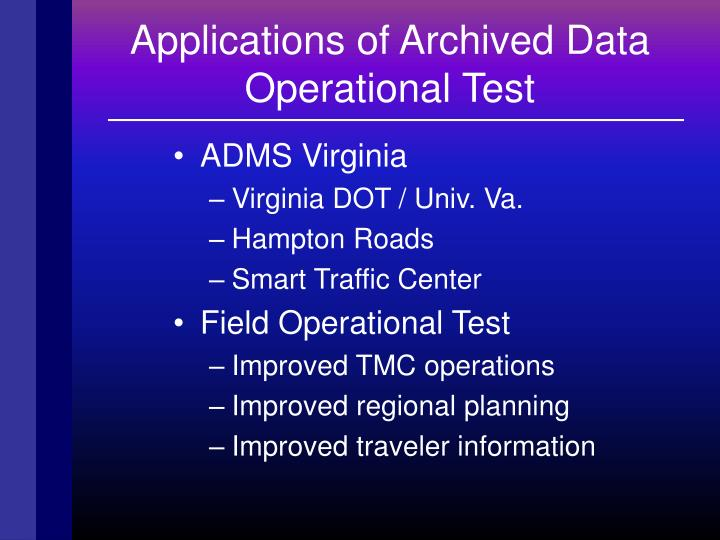 Applications of Archived Data Operational Test