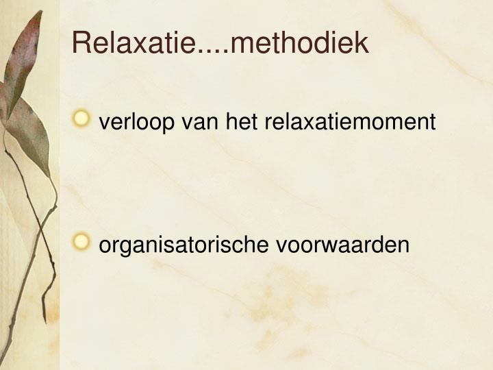 Relaxatie....methodiek
