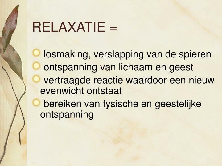RELAXATIE =