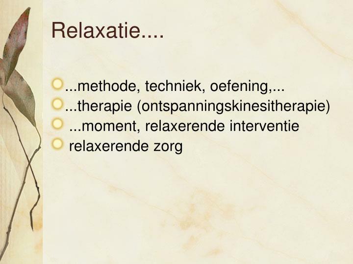 Relaxatie....