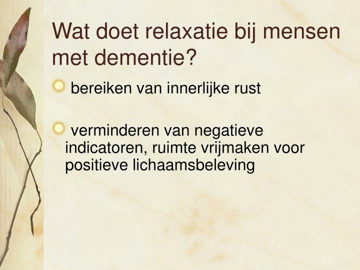 Wat doet relaxatie bij mensen met dementie?