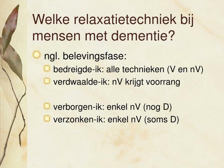Welke relaxatietechniek bij mensen met dementie?