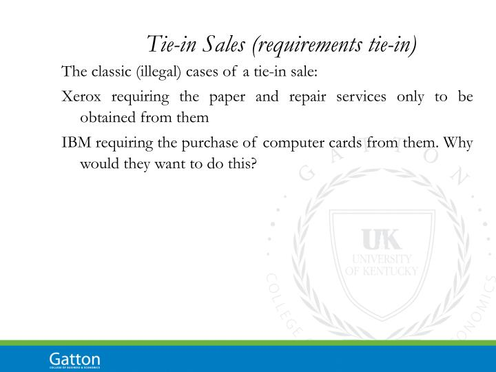 Tie-in Sales (requirements tie-in)