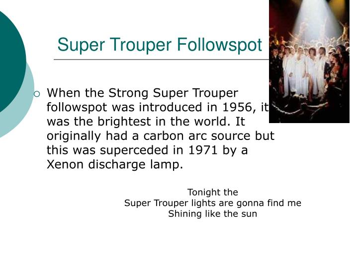 Super Trouper Followspot