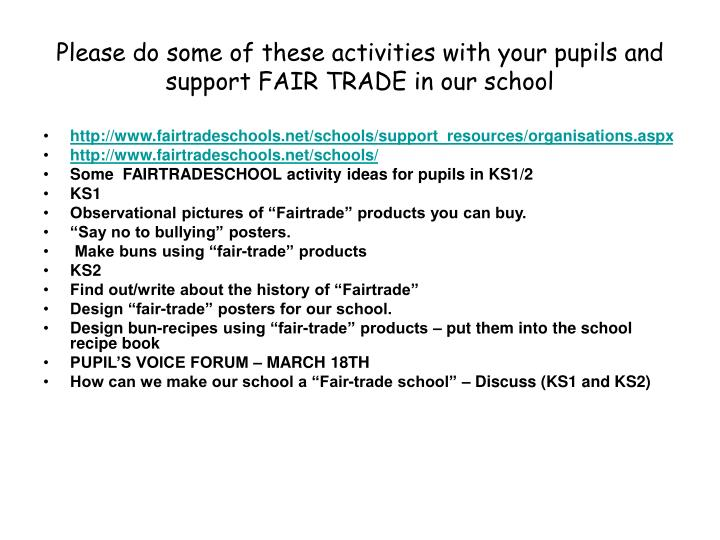 Please do some of these activities with your pupils and support FAIR TRADE in our school