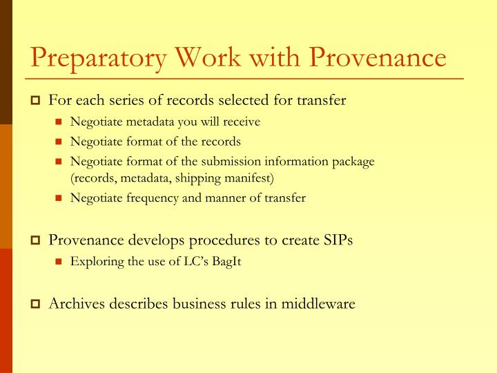 Preparatory Work with Provenance