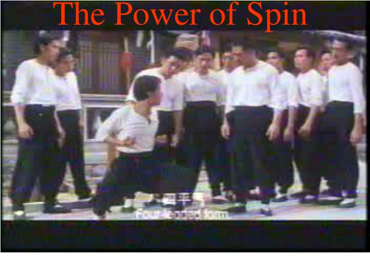 The Power of Spin