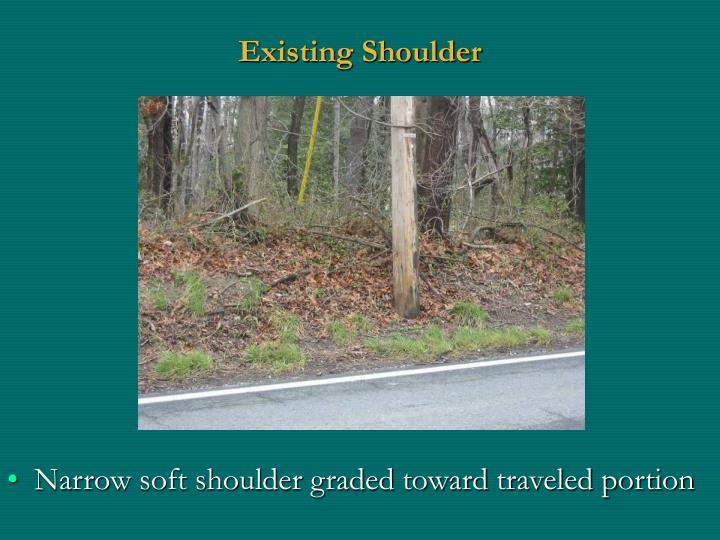 Existing Shoulder