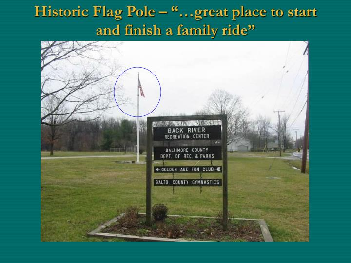 """Historic Flag Pole – """"…great place to start and finish a family ride"""""""
