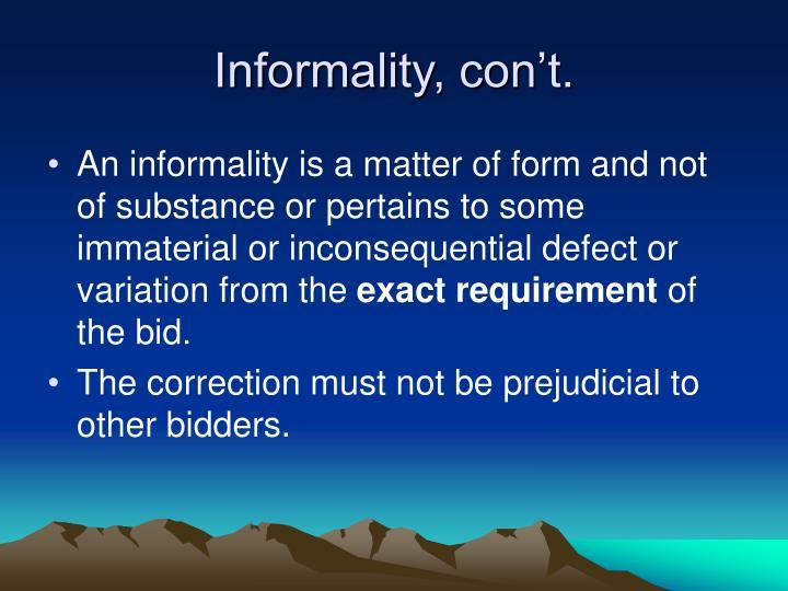 Informality, con't.