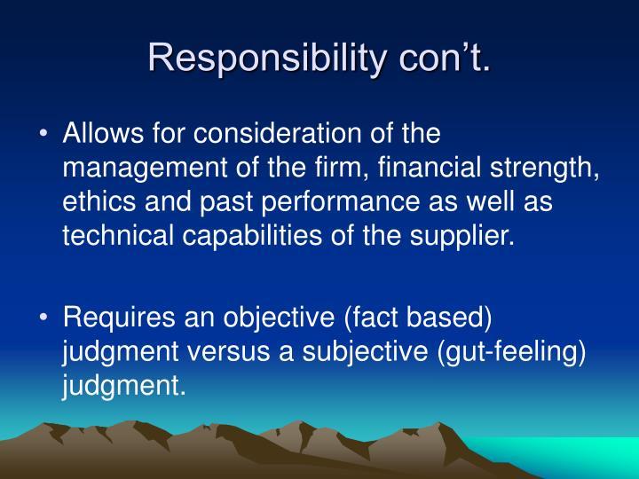 Responsibility con't.
