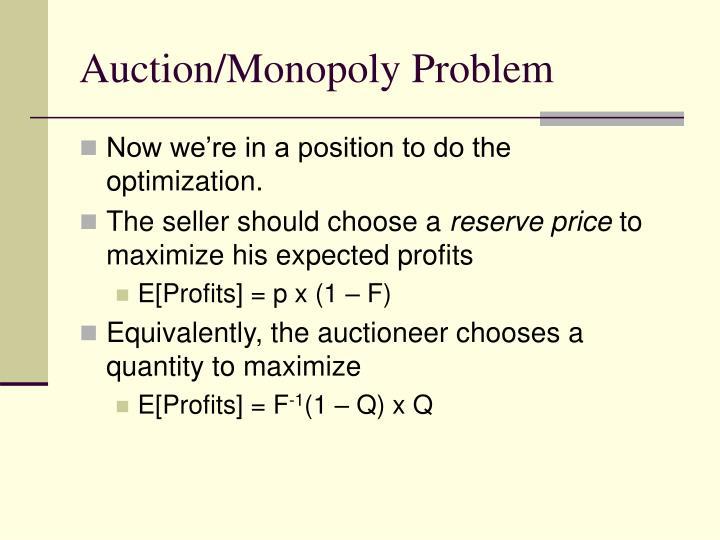 Auction/Monopoly Problem