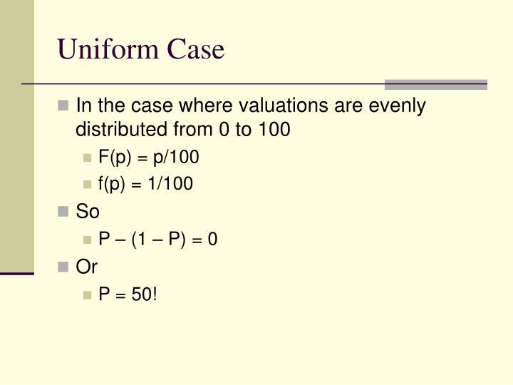 Uniform Case