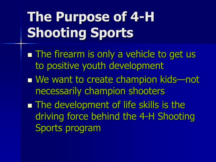 The Purpose of 4-H Shooting Sports