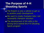 the purpose of 4 h shooting sports