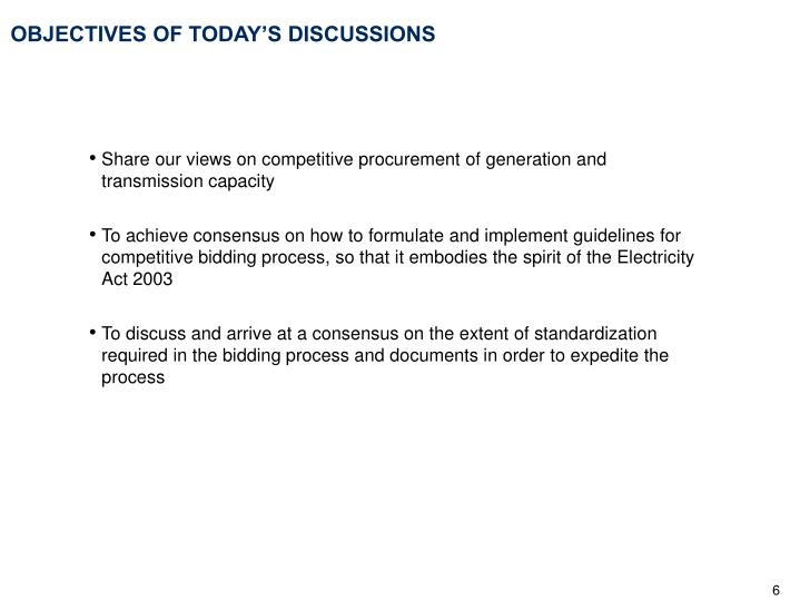 OBJECTIVES OF TODAY'S DISCUSSIONS