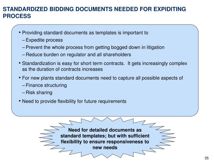 Need for detailed documents as standard templates; but with sufficient flexibility to ensure responsiveness to new needs