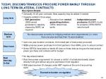 today discoms transcos procure power mainly through long term bilateral contracts