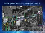 bid option process d7 pilot project