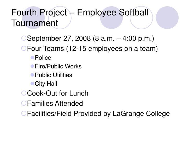 Fourth Project – Employee Softball Tournament