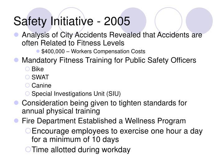 Safety Initiative - 2005