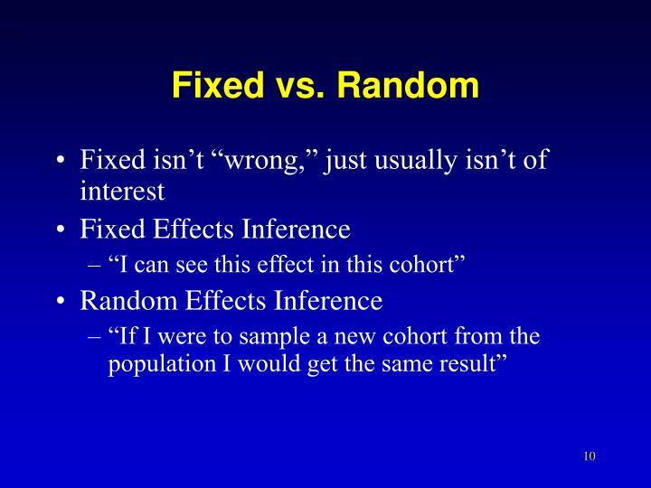 Fixed vs. Random