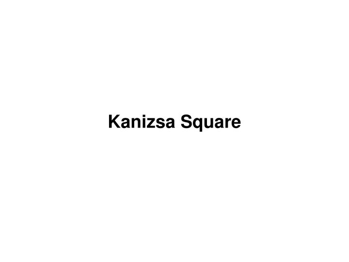 Kanizsa Square