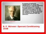 b f skinner operant conditioning 1938