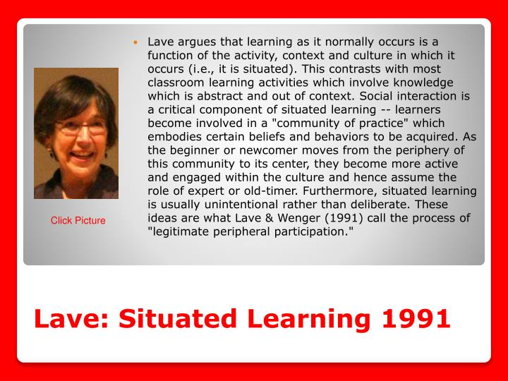 Lave: Situated Learning 1991