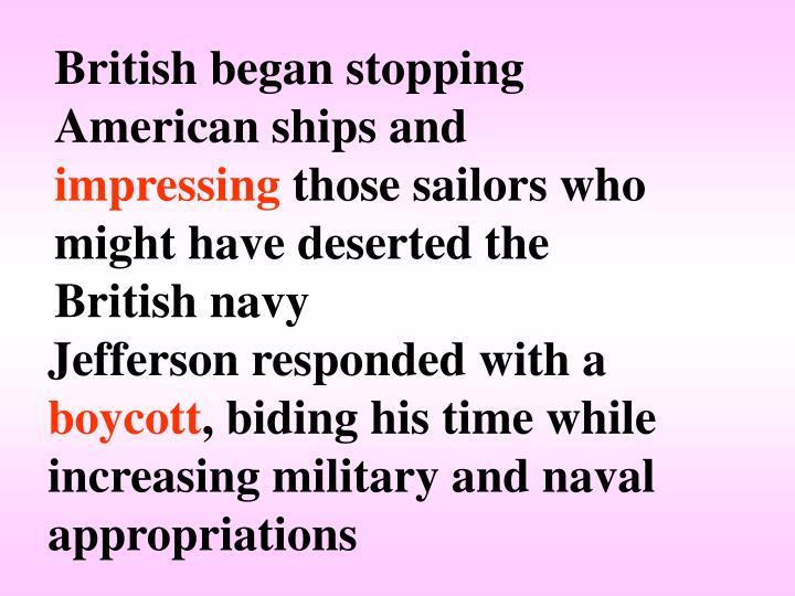 British began stopping American ships and
