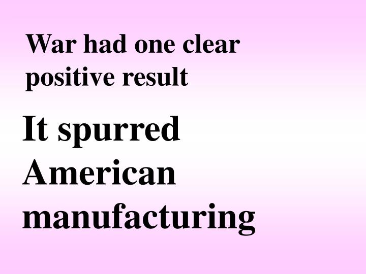 War had one clear positive result