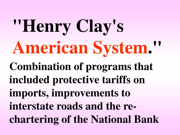 """""""Henry Clay's"""