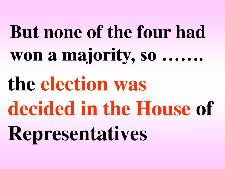 But none of the four had won a majority
