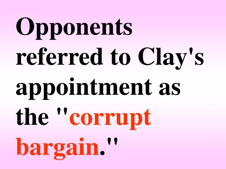 """Opponents referred to Clay's appointment as the """""""