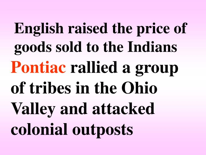 English raised the price of goods sold to the Indians