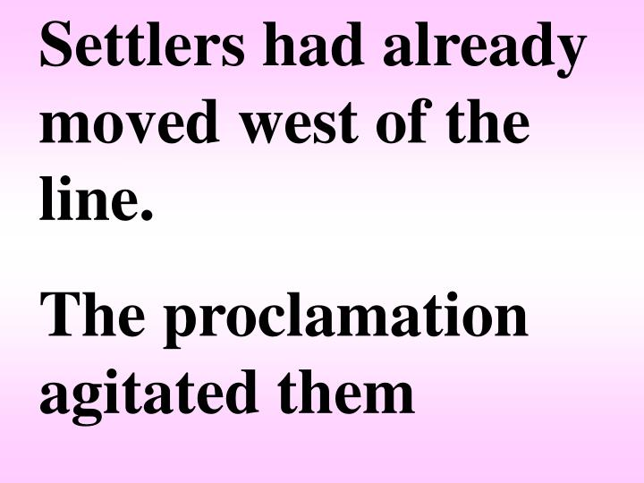 Settlers had already moved west of the line.