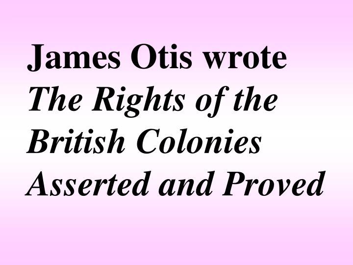 James Otis wrote