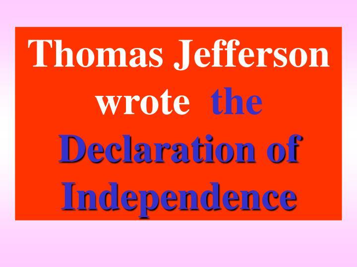 Thomas Jefferson wrote